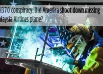 رازی درکار نبود، هواپیمای مالزی با اشتباه ناو امریکایی نابود شد